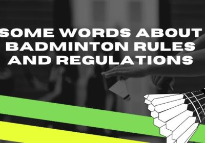 Some words about badminton rules and regulations