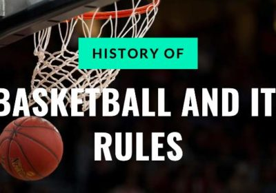 History of basketball and its rules