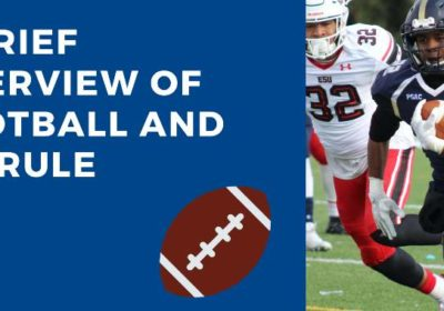 A brief overview of football and its rule