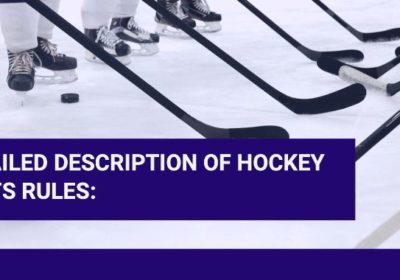 A detailed description of hockey and its rules